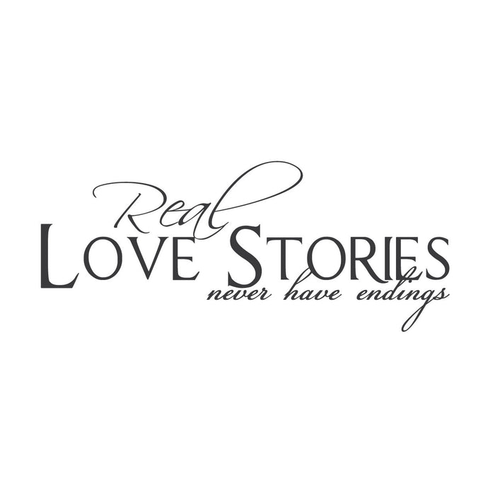 """Real Love Stories Never Have Endings"" Mount wall decal!"