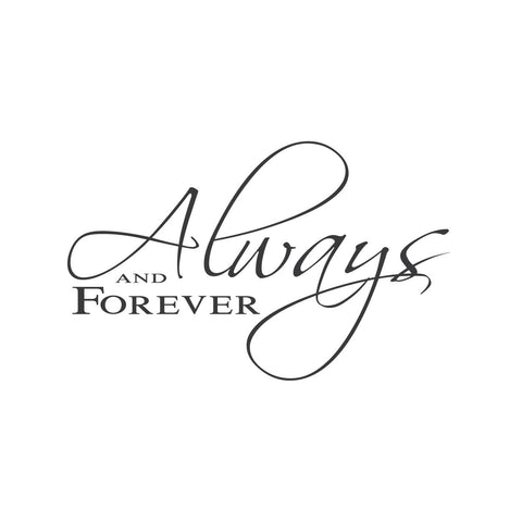 """Always and Forever."" Mount wall decal!"