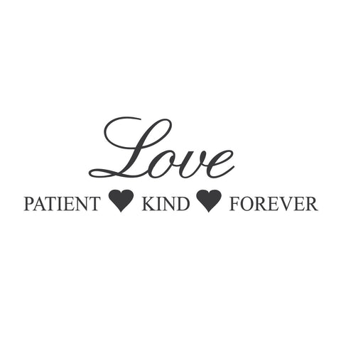 """Love: Patient, Kind, Forever"" Mount wall decal"