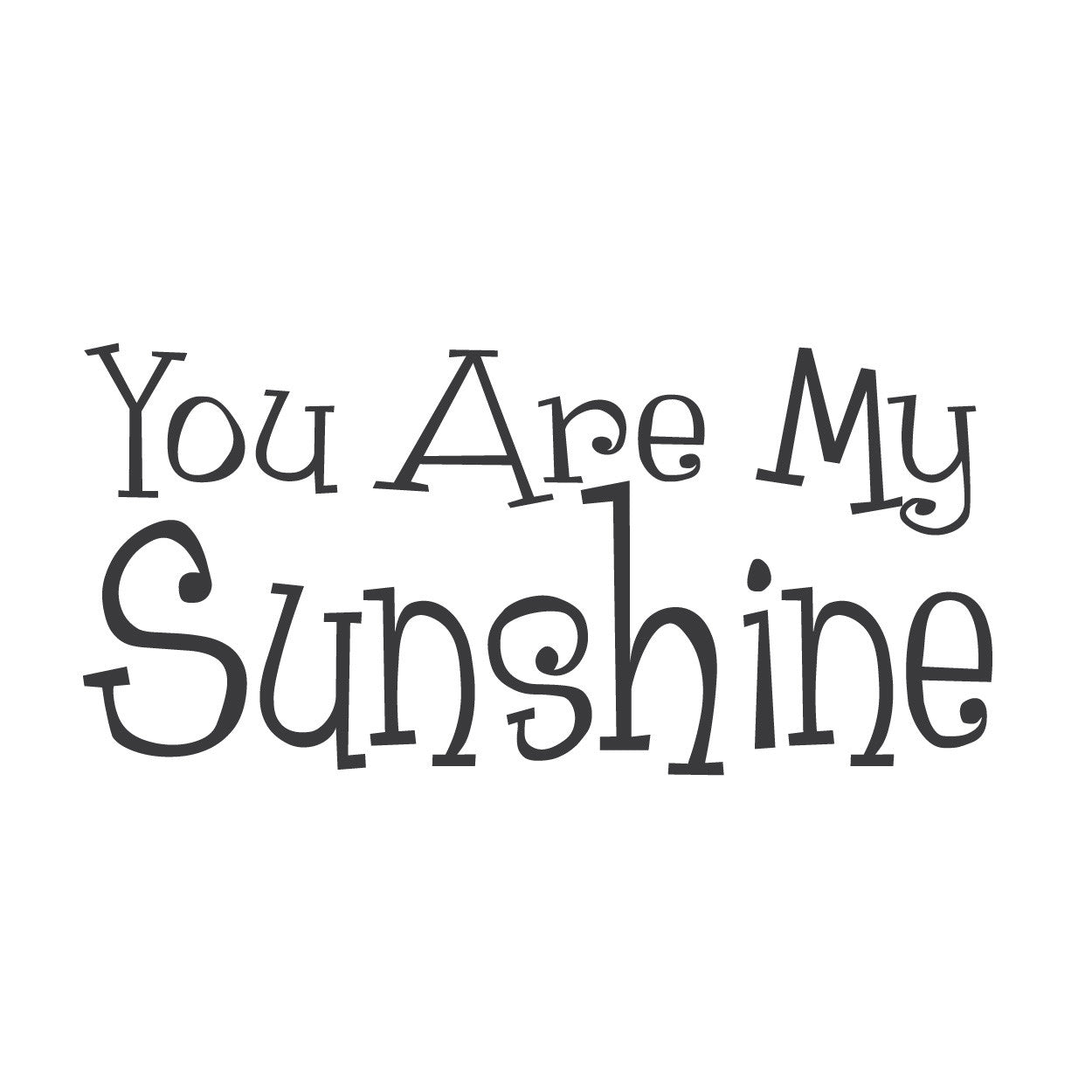 "wall quotes wall decals - ""You are my Sunshine."""