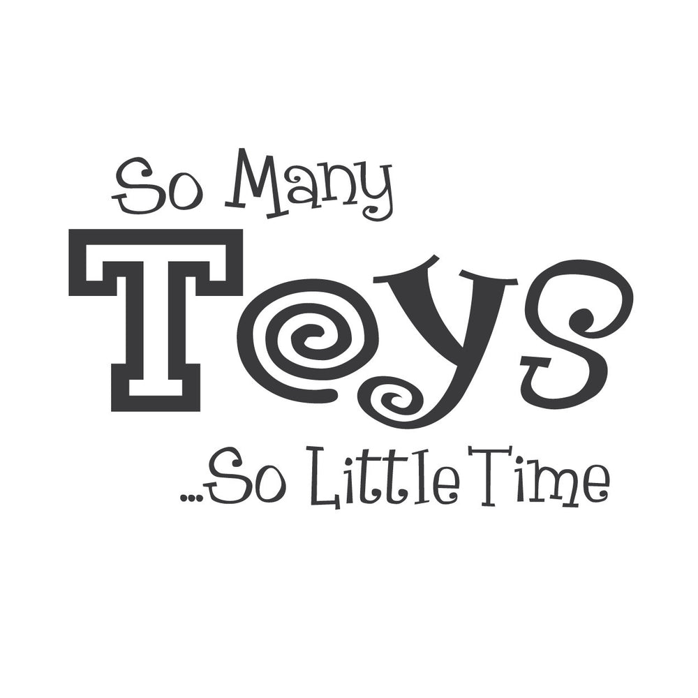 Wall Quotes Wall Decals So Many Toys So Little Time