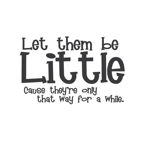 """Let Them Be Little"" Mount wall decal!!"