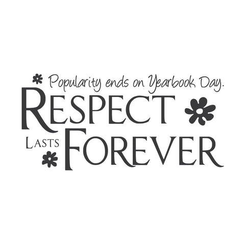 """Respect Lasts Forever"" Mount wall decal!"