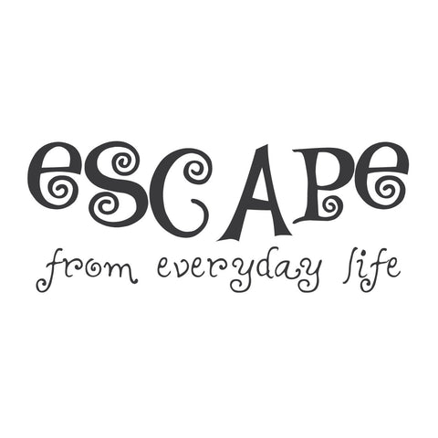 """Escape from everyday life"""