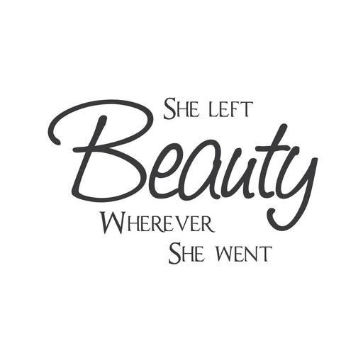 """She left beauty wherever she went"" Mount wall decal"