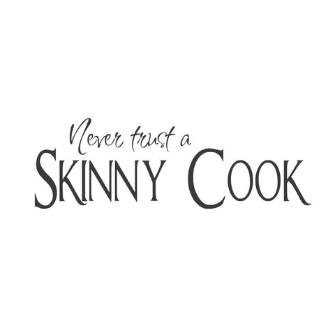 wall quotes wall decals - Never Trust a Skinny Cook