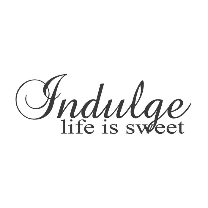 wall quotes wall decals - Indulge Life is Sweet