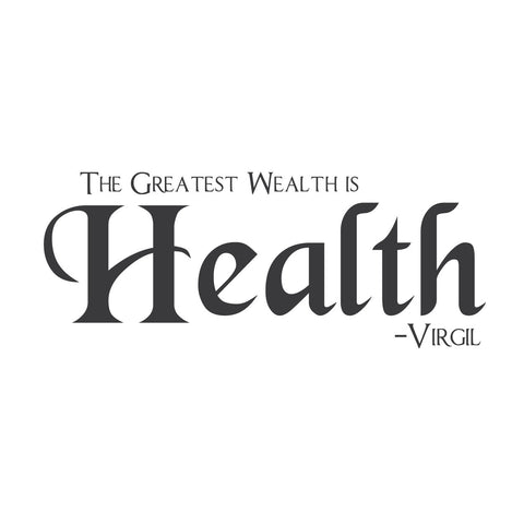 "wall quotes wall decals - ""The Greatest Wealth is Health."""