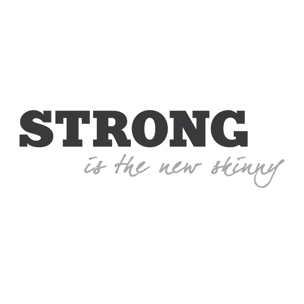 "wall quotes wall decals - ""Strong is the new skinny"""
