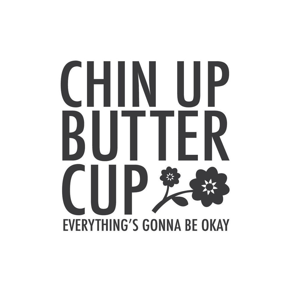 Wall Quotes Wall Decals Chin Up Buttercup Everythings Gonna Be