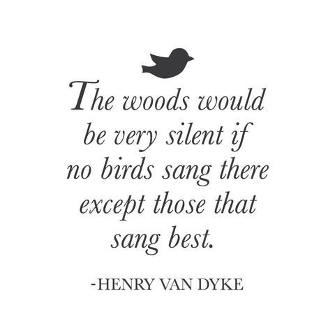 "wall quotes wall decals - ""The woods would be very silent if no birds sang there..."" 