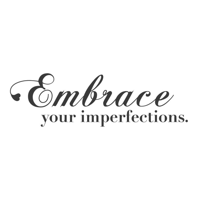 wall quotes wall decals - Embrace your imperfections