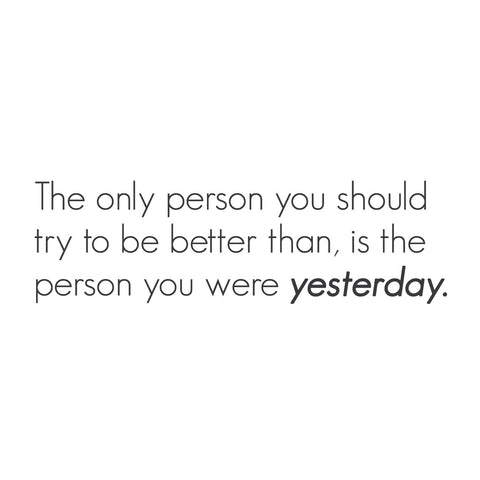 "wall quotes wall decals - ""The only person you should try to be better than is..."" 