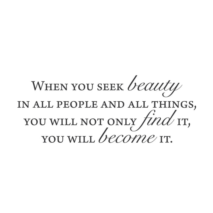 "wall quotes wall decals - ""When you seek beauty in all people and all things..."""