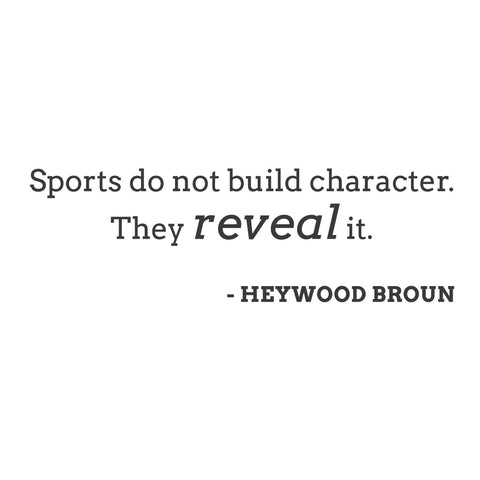 "wall quotes wall decals - ""Sports do not build character. They reveal it."""