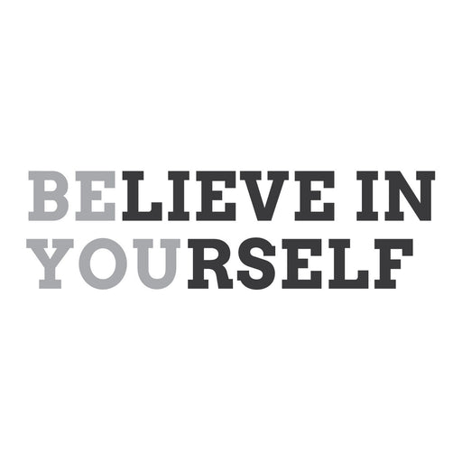 """Believe In Yourself. Be You."" Mount wall decal 