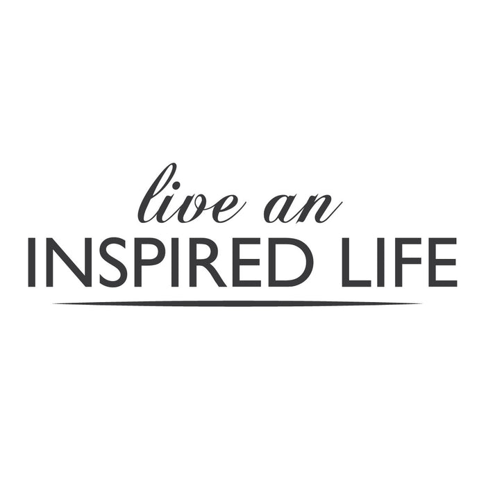 """Live an inspired life"" Mount wall decal!"