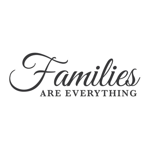 """Families are Everything"""