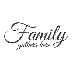 "wall quotes wall decals - ""Family Gathers Here"" 