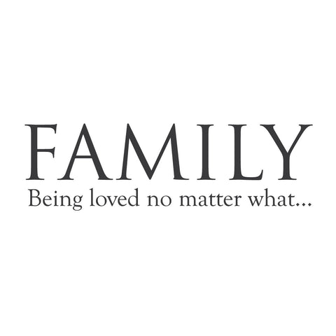 """Family: Being Loved No Matter What"""