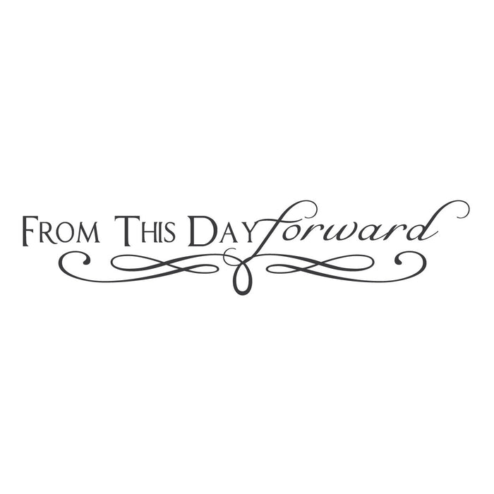 """From This Day Forward."" Mount wall decal"