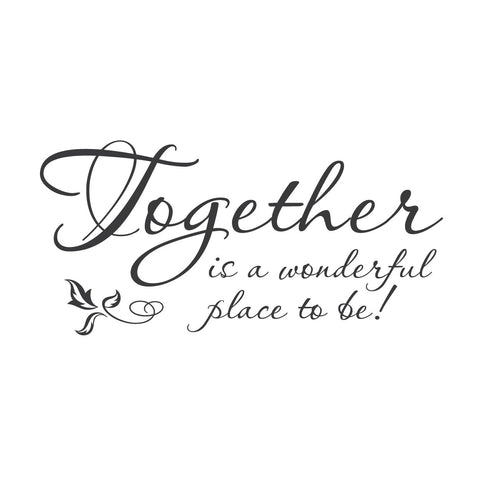 "wall quotes wall decals - ""Together Is A Wonderful Place To Be."""