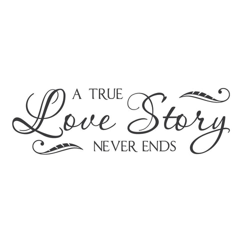 "Love Story Quotes Cool Wall Quotes Wall Decals  ""a True Love Story Never Ends."""