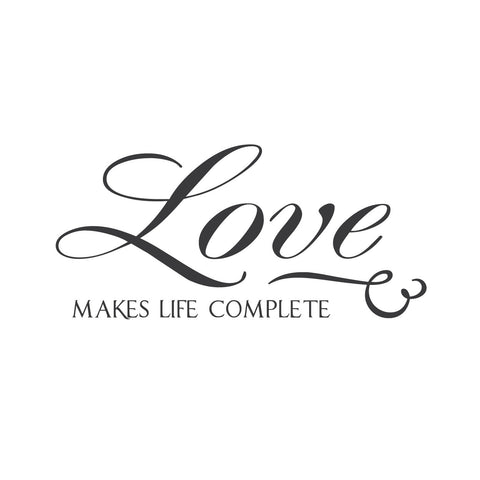 """Love Makes Life Complete."" Mount wall decal!!"