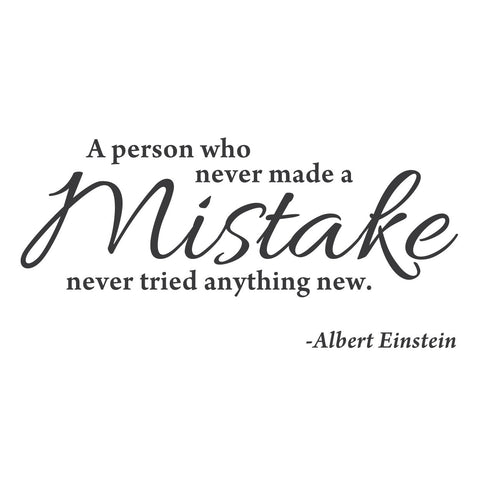 """A Person Who Never Made a Mistake, Never Tried Anything New.""  Mount wall decal 