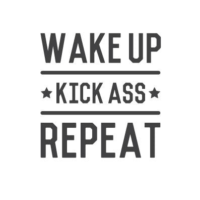 wall quote - Wake Up, Kick A**, Repeat | lifestyle