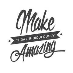 wall quote - Make Today Ridiculously Amazing | lifestyle