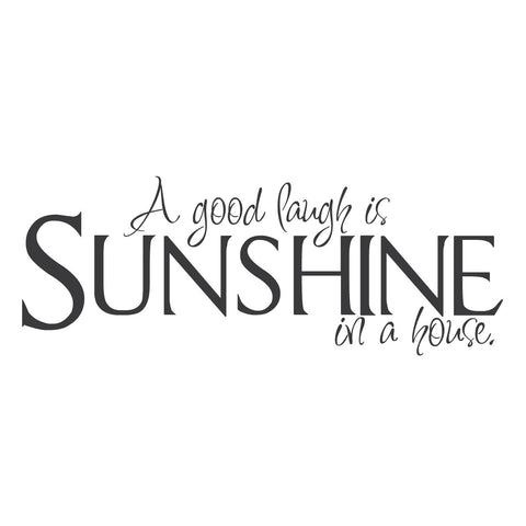 """A Good Laugh is Sunshine in a House"" Mount wall decal!!"
