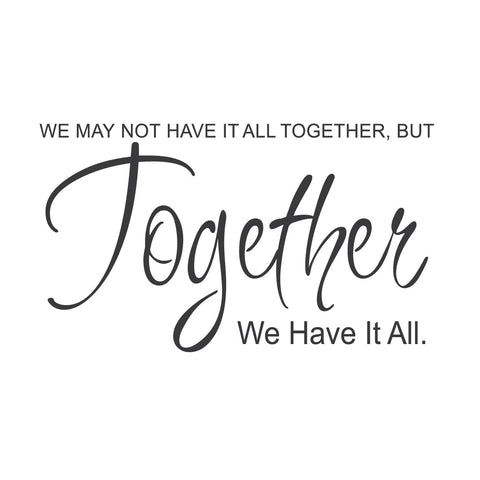 "wall quotes wall decals - ""We May Not Have It All Together...."" 