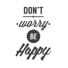 wall quote - Don't Worry Be Happy | lifestyle
