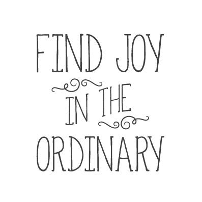 wall quote - Find Joy In the Ordinary (handwritten) | lifestyle