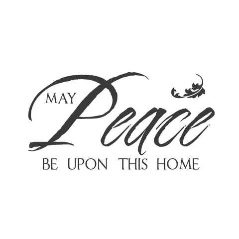 """May Peace Be Upon This Home"""