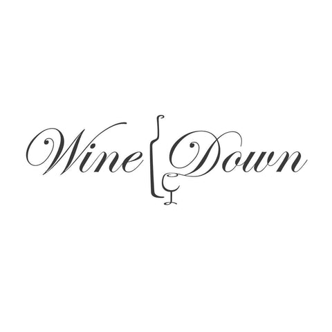 wall quotes wall decals - Wine Down | lifestyle