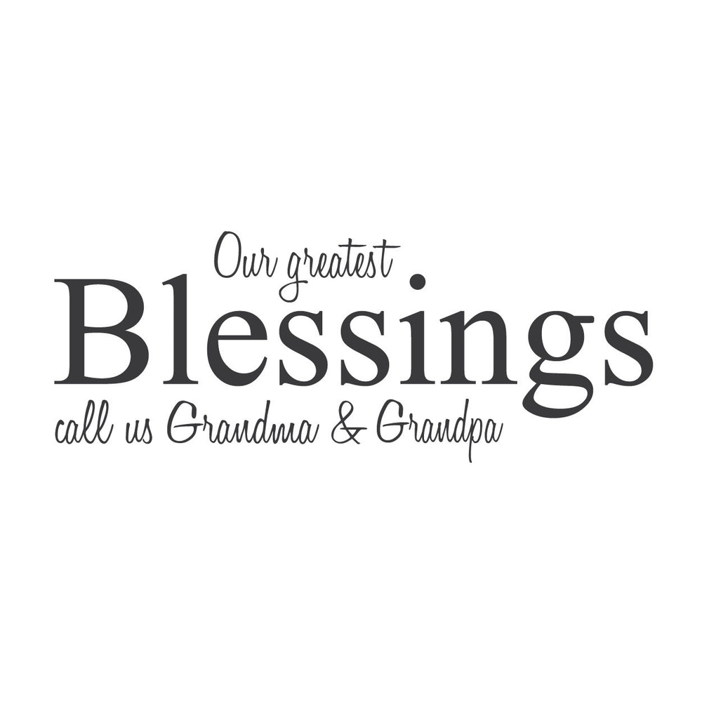 Wall Quotes Wall Decals Our Greatest Blessings Call Us Name And