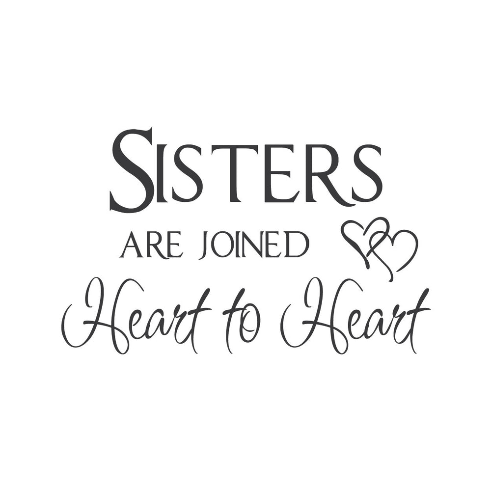 Wall Quotes Wall Decals Sisters Are Joined Heart To Heart