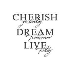 """Cherish, Dream, Live"" Mount wall decal 