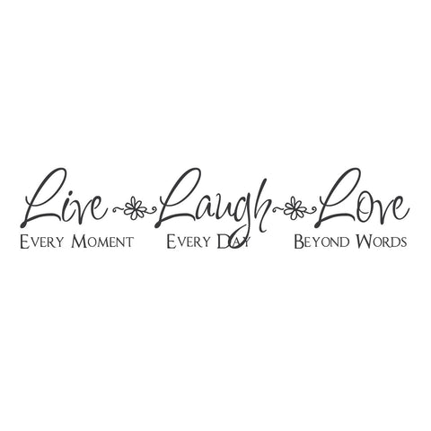 Live Every Moment. Laugh Every Day. Love Beyond Words Mount wall decal!!