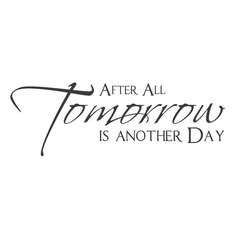 """After All, Tomorrow is Another Day"" Mount wall decal!"