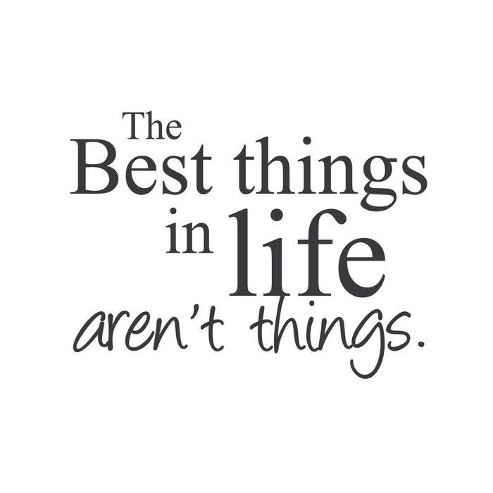 "wall quotes wall decals - ""The Best Things in Life Aren't Things."""