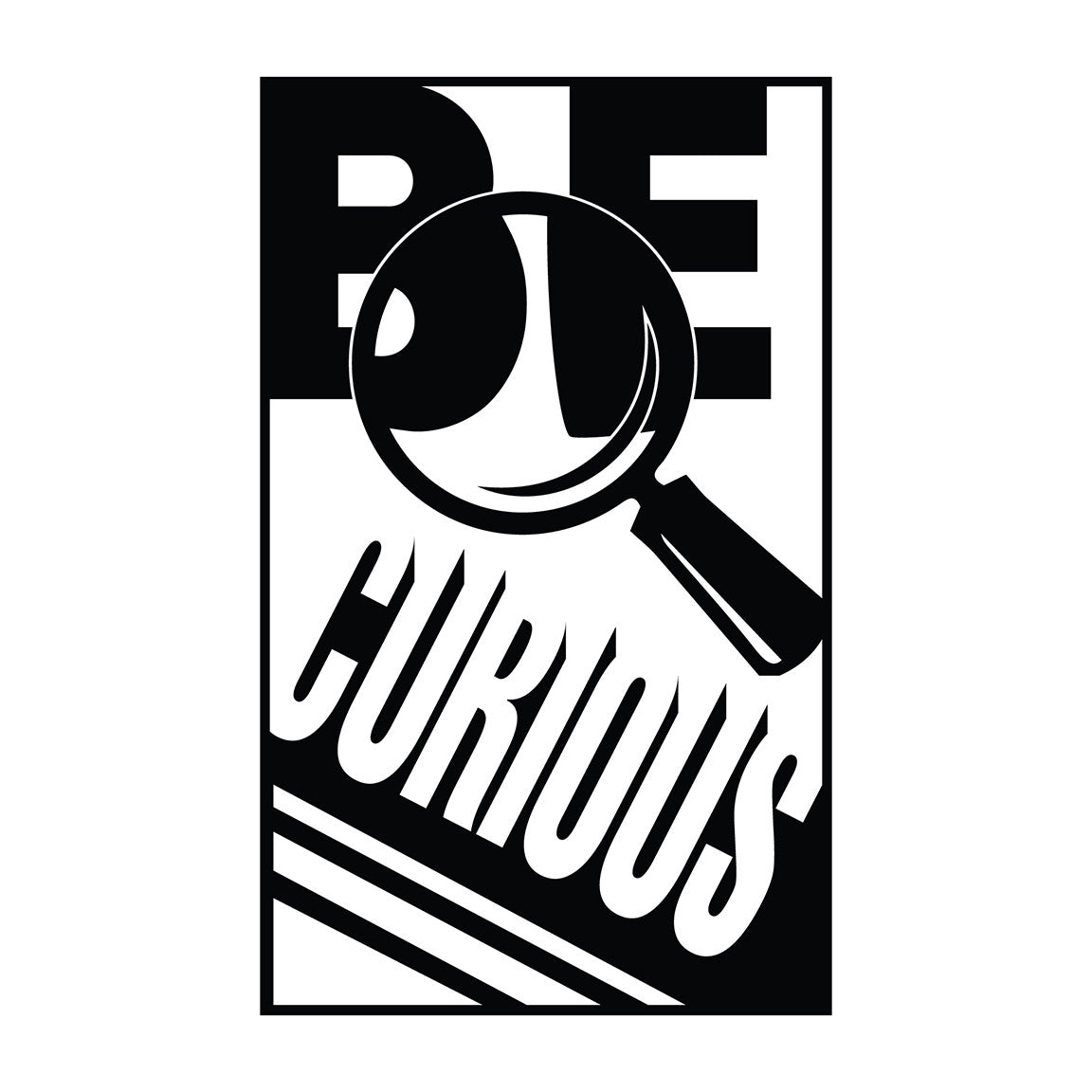 Be Curious - Office Quotes Mount wall decal