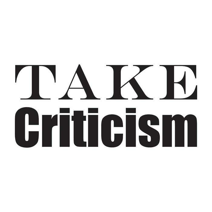 Take Criticism - Office Quote Wall Decals