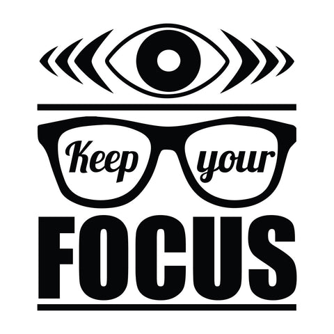 Keep Your Focus - Office Quote Wall Decals
