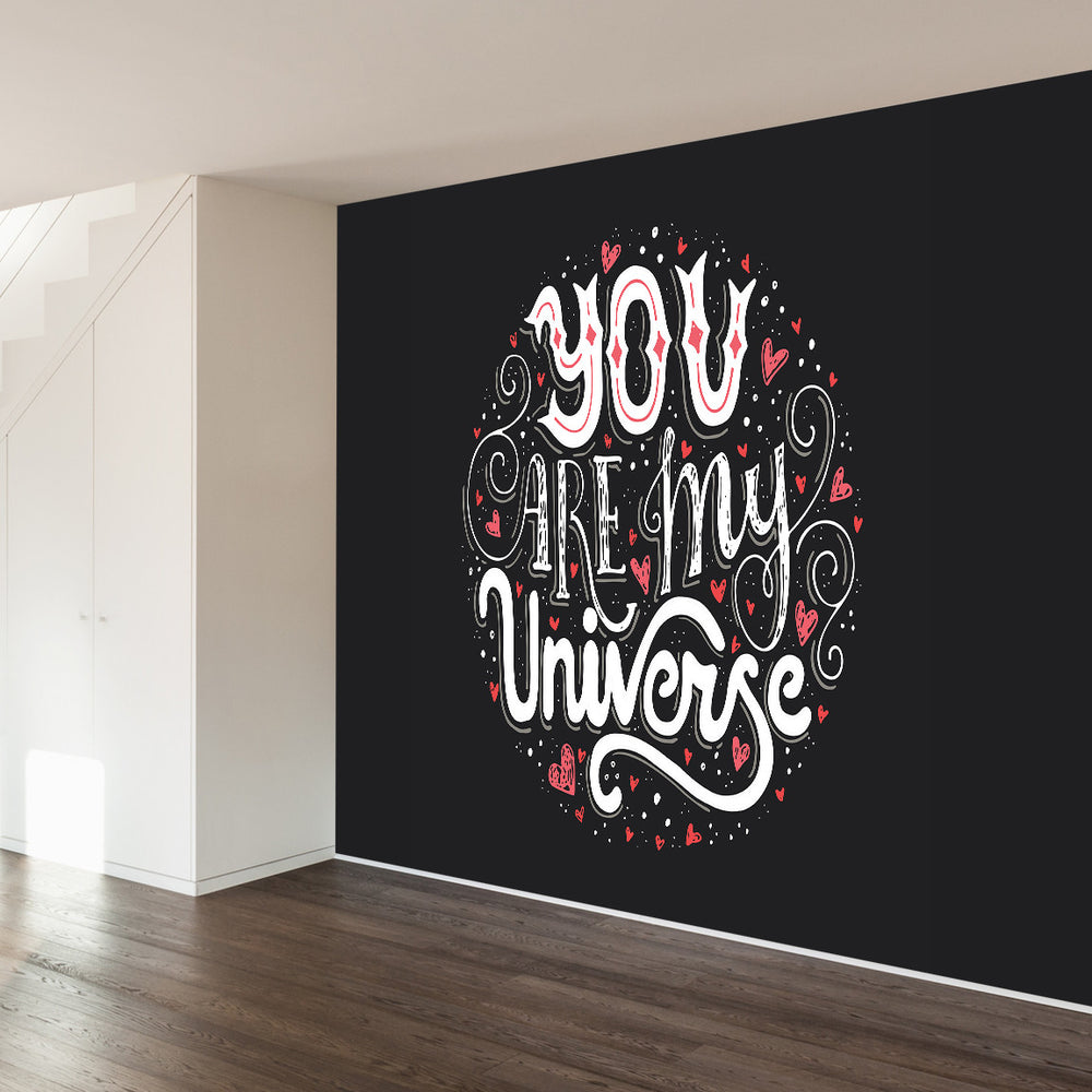 You Are My Universe 2 Wall Mural Wallsneedlove
