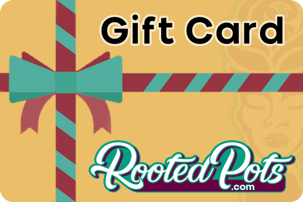 Rooted Pots Gift Cards for your friends and family