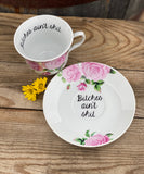 Bitches ain't shit | vulgar vintage style pink floral tea cup and saucer
