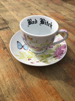 Bad Bitch | vulgar vintage style floral butterfly china tea cup with matching saucer